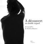 A découvert, un double regard • Frédéric Bourret (photos)