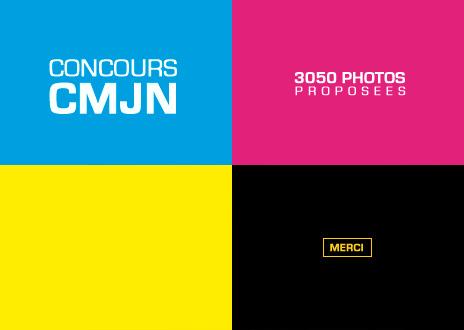 Concours CMJN • 3050 photos proposées • Merci !