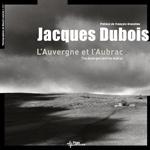 L'Auvergne et l'Aubrac vues par Jacques Dubois