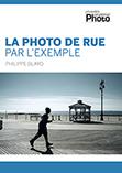 La photo de rue, par l'exemple • le livre de Philippe Blayo