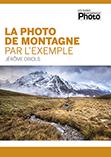 Réussissez vos photos de montagne au mois de juillet grâce à Jérôme Obiols