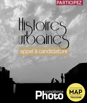 Participez à l'appel à candidature Compétence Photo - MAP Toulouse 2014