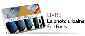 La-photo-urbaine-par-Eric-Forey-Les-guides-pratiques-Competence-Photo_a2759.html